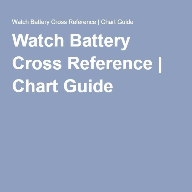 Watch Battery Cross Reference Chart Guide Metal Working Metalworking