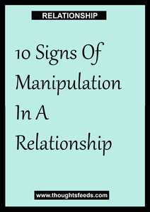 10 Signs Of Manipulation In A Relationship Thoughts Feeds Thoughtsfeeds Relationship Relationship Signs Of Manipulation Relationship Relationship Breakup