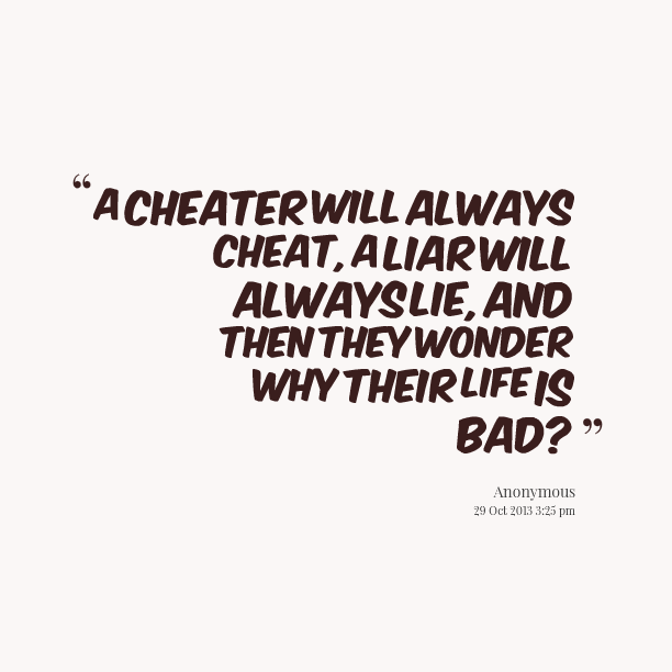 Quotes on cheaters and liars