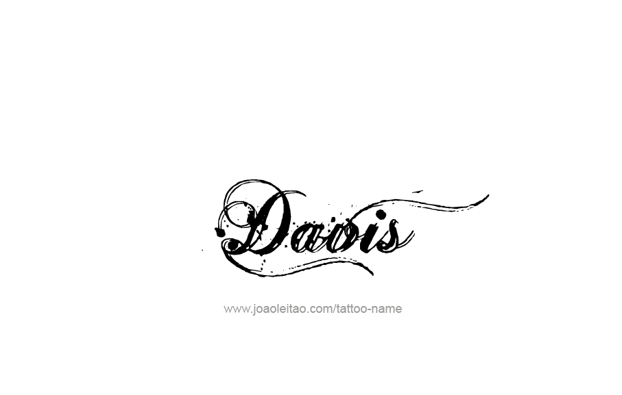 Davis Name Tattoo Designs Name Tattoos Name Tattoo Name Tattoo Designs