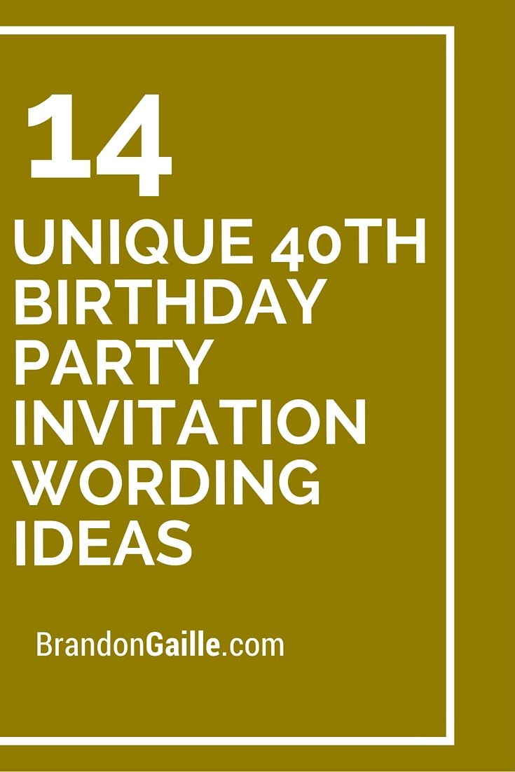 14 Unique 40th Birthday Party Invitation Wording Ideas Pinterest