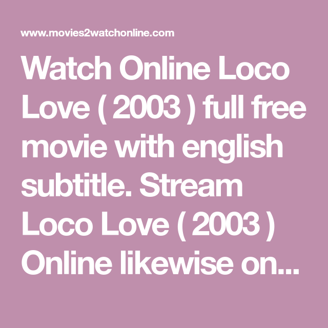Streamango Halloween 2020 Watch Online Loco Love ( 2003 ) full free movie with english