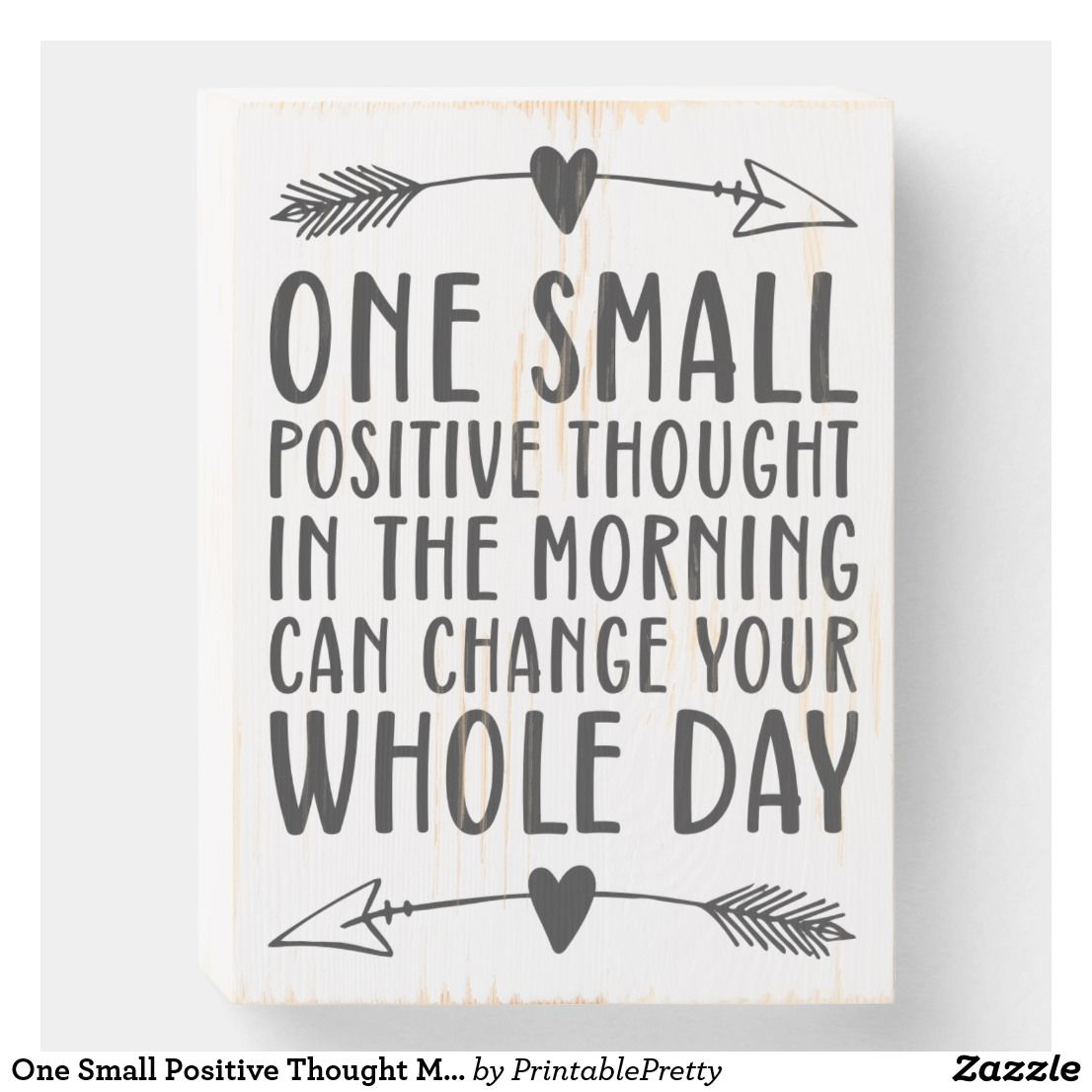 One Small Positive Thought Motivational Quote Wooden Box Sign   Zazzle.com
