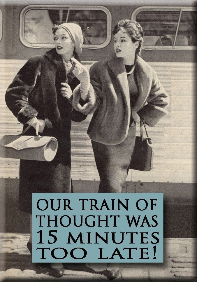 Train of Thought  Sassy and Superb #retro #humor