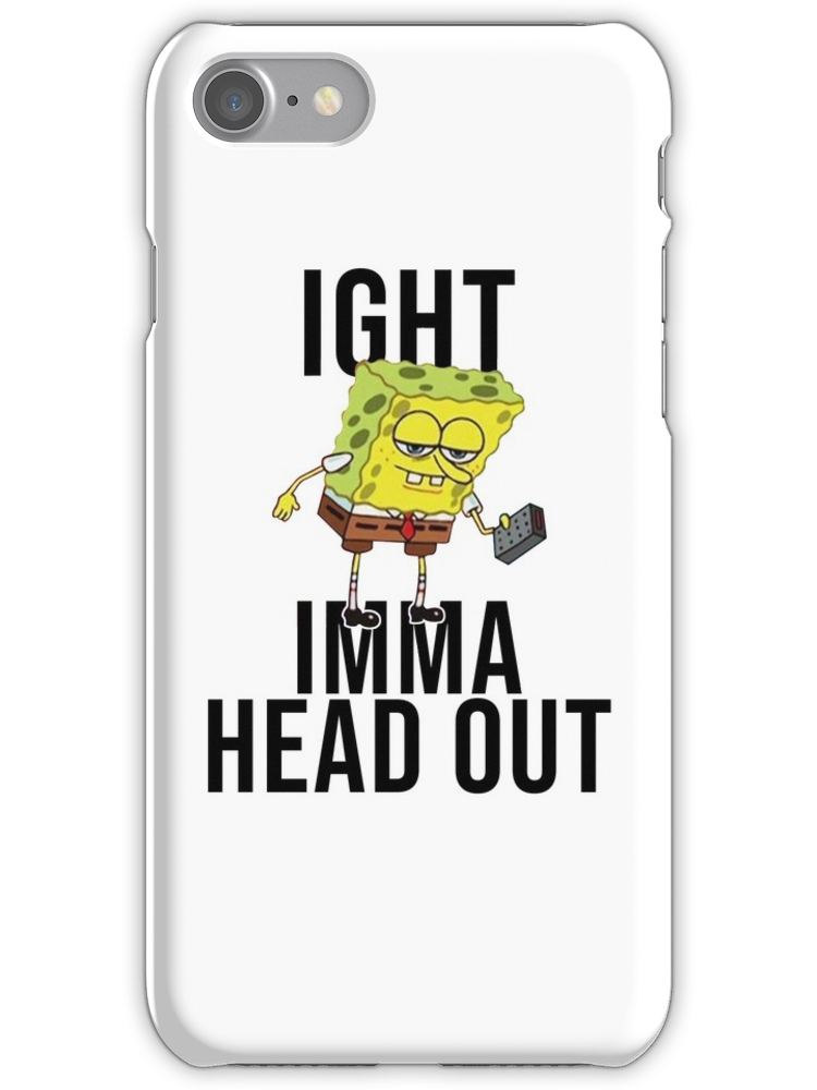 SpongeBob Meme: Ight Imma gehen heraus iPhone 7 Schnellfall voran
