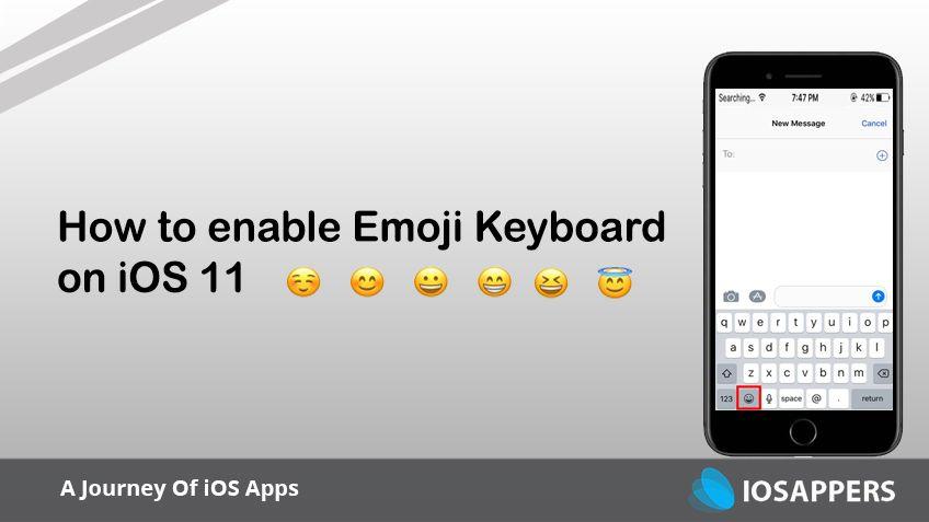 How To Enable Emoji Emotican Keyboard In Ios 11 Ios 11 Ipad Ios Emoji Keyboard