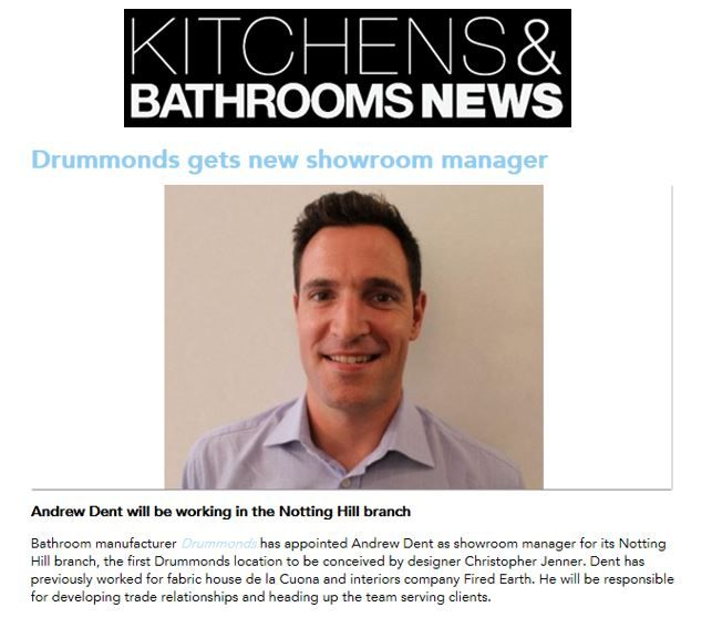 Drummonds gets Andrew Dent as new showroom manager for their second London showroom in Notting Hill http://drummonds-uk.com - http://www.kandbnews.co.uk/newsandviews/people/drummondsgetsnewshowroommanager#.UqXnwvRdUQ0