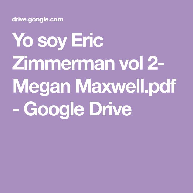 Yo Soy Eric Zimmerman Vol 2 Megan Maxwell Pdf Google Drive Leer Libros Online Gratis Leer Libros Online Libros De Lectura Gratis