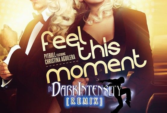 Remixes Pitbull Ft Christina Aguilera Feel This Moment Dark Intensity Remix Christina Aguilera Hollywood Songs Pitbull Feat