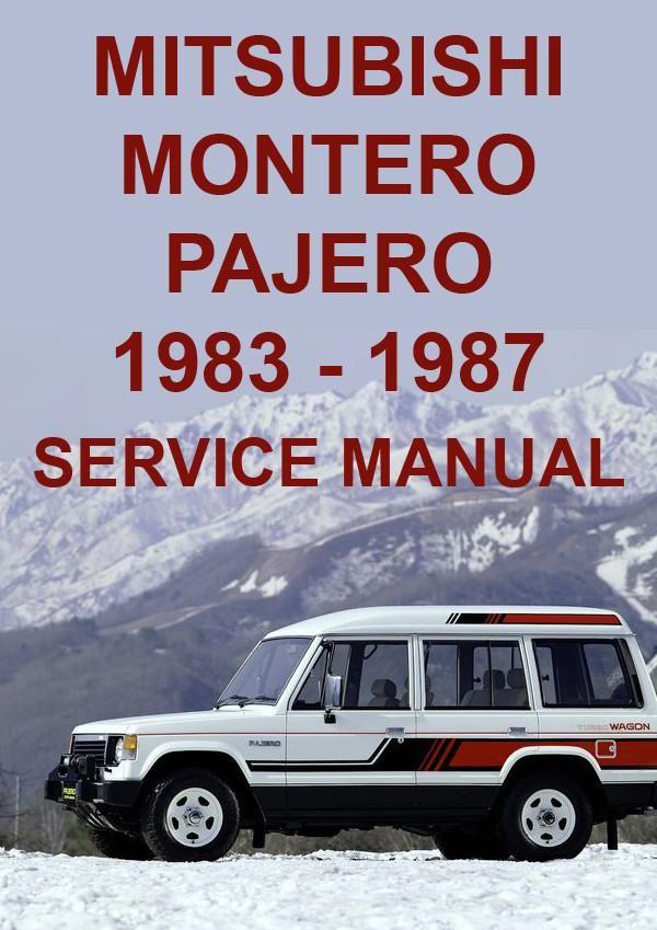 Mitsubishi Montero And Pajero 1983 1987 Shop Manual Mitsubishi Mitsubishi Pajero Mitsubishi Cars