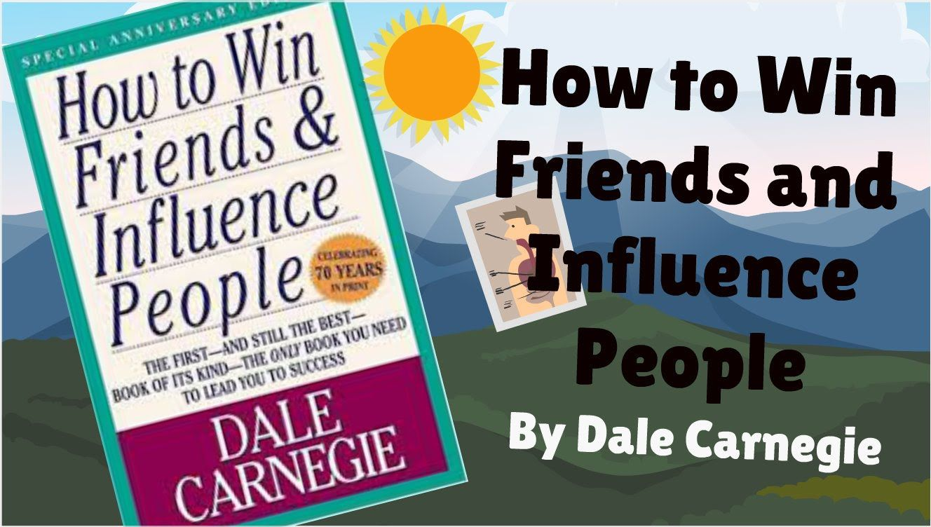 How to Make Friends How to Win Friends and Influence