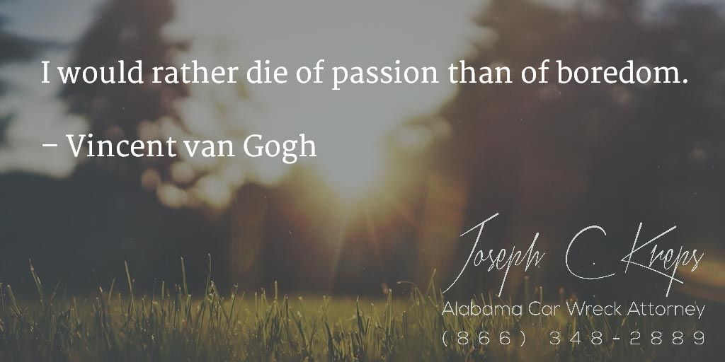 #Hollywood #Alabama #Car #Wreck #Lawyer -  We are here now to help you with your Hollywood Car Wreck Case. Call Today.   I would rather die of passion than of boredom. – Vincent van Gogh  http://buff.ly/1NsDPvP - #KLF