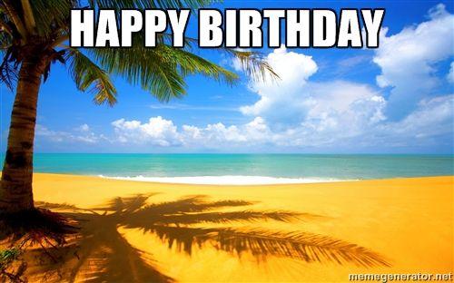 fd72d2a4c0ee2e4d87d745e9ed78e9be happy birthday beach scene meme generator birthdays