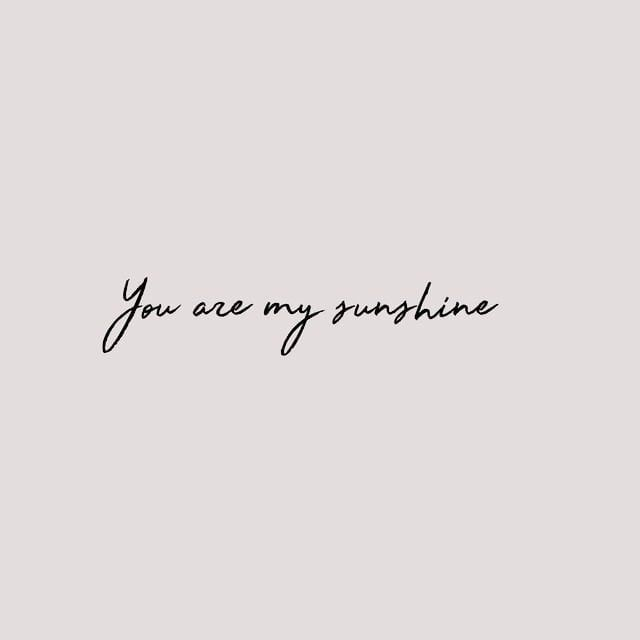 You Are My Sunshine Aes Inspo Inspirujące Tatuaże I