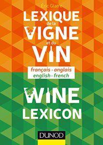 Lexique De La Vigne Et Du Vin Francais Anglais Anglais Francais Vin Lexique Livre Electronique