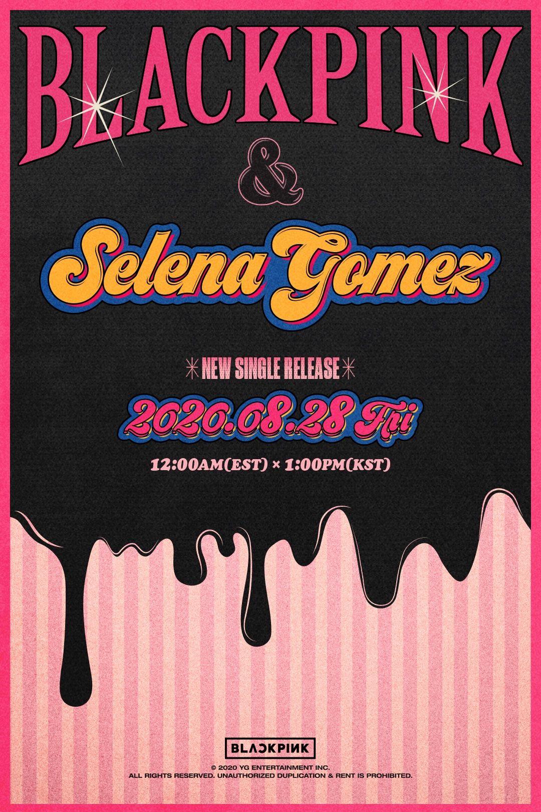 "BLACKPINKOFFICIAL on Twitter: ""#BLACKPINK #블랙핑크 #SelenaGomez #셀레나고메즈 #NewSingle #TeaserPoster #20200828_12amEST #20200828_1pmKST #ComingSoon #YG"