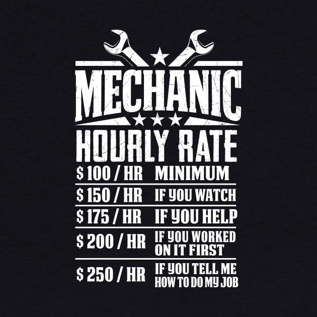 Funny Mechanic Hourly Rate - Graphic Design   Mechanic's   Mechanic