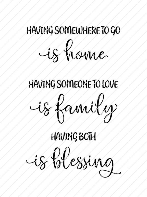 Download Having Somewhere To Go Is Home, Having Someone To Love Is ...