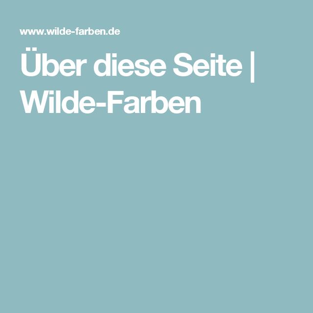 Über diese Seite | Wilde-Farben