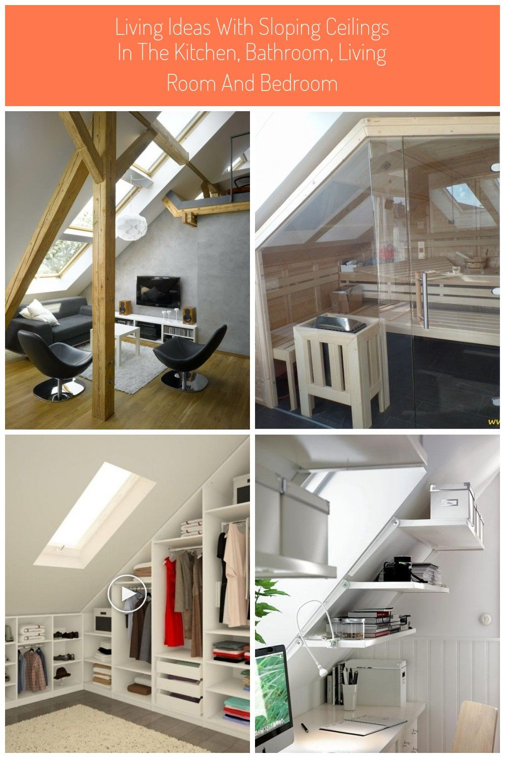 Living Ideas With Sloping Ceilings In The Kitchen Bathroom Living Room And Bedroom
