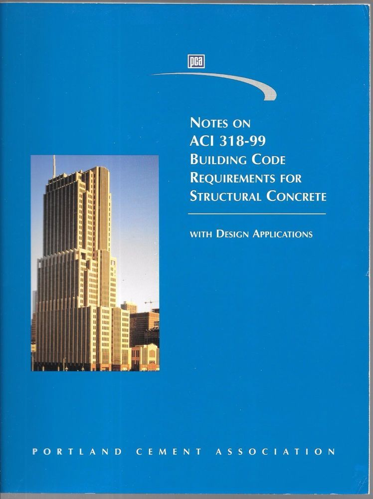 Notes On Aci 318 95 Building Code Requirements For Structural Concrete 1999 Pb Book Concrete Design Building Code Coding