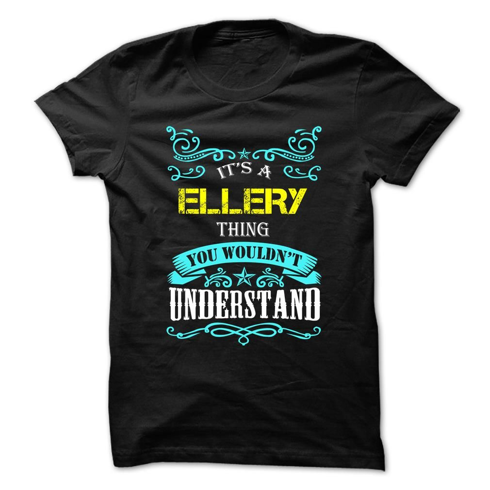[Hot tshirt name meaning] ELLERY  Good Shirt design  ELLERY  Tshirt Guys Lady Hodie  SHARE and Get Discount Today Order now before we SELL OUT  Camping 0399 cool job shirt
