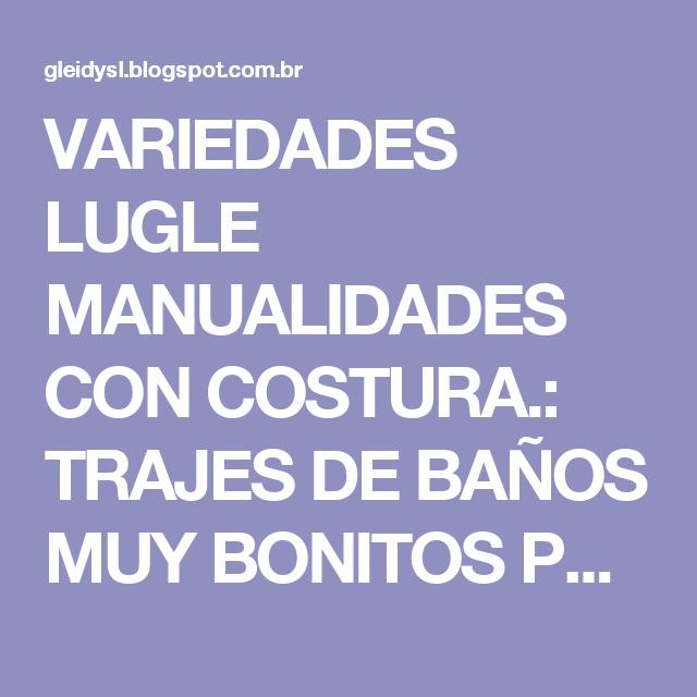 VARIEDADES LUGLE  MANUALIDADES CON COSTURA.: TRAJES DE BAÑOS MUY BONITOS PARA VENDER CON SUS MOLDES O PATRONES.