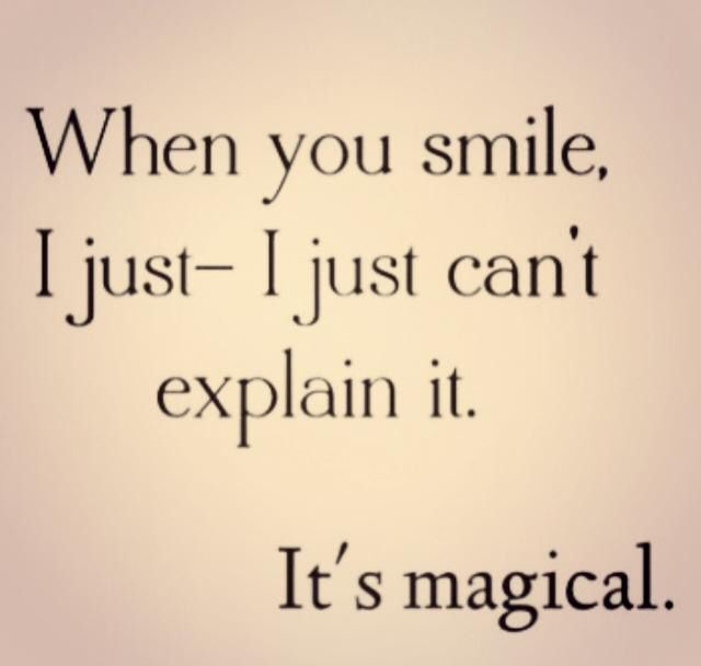 your smile is magical love and marriage when you smile quotes