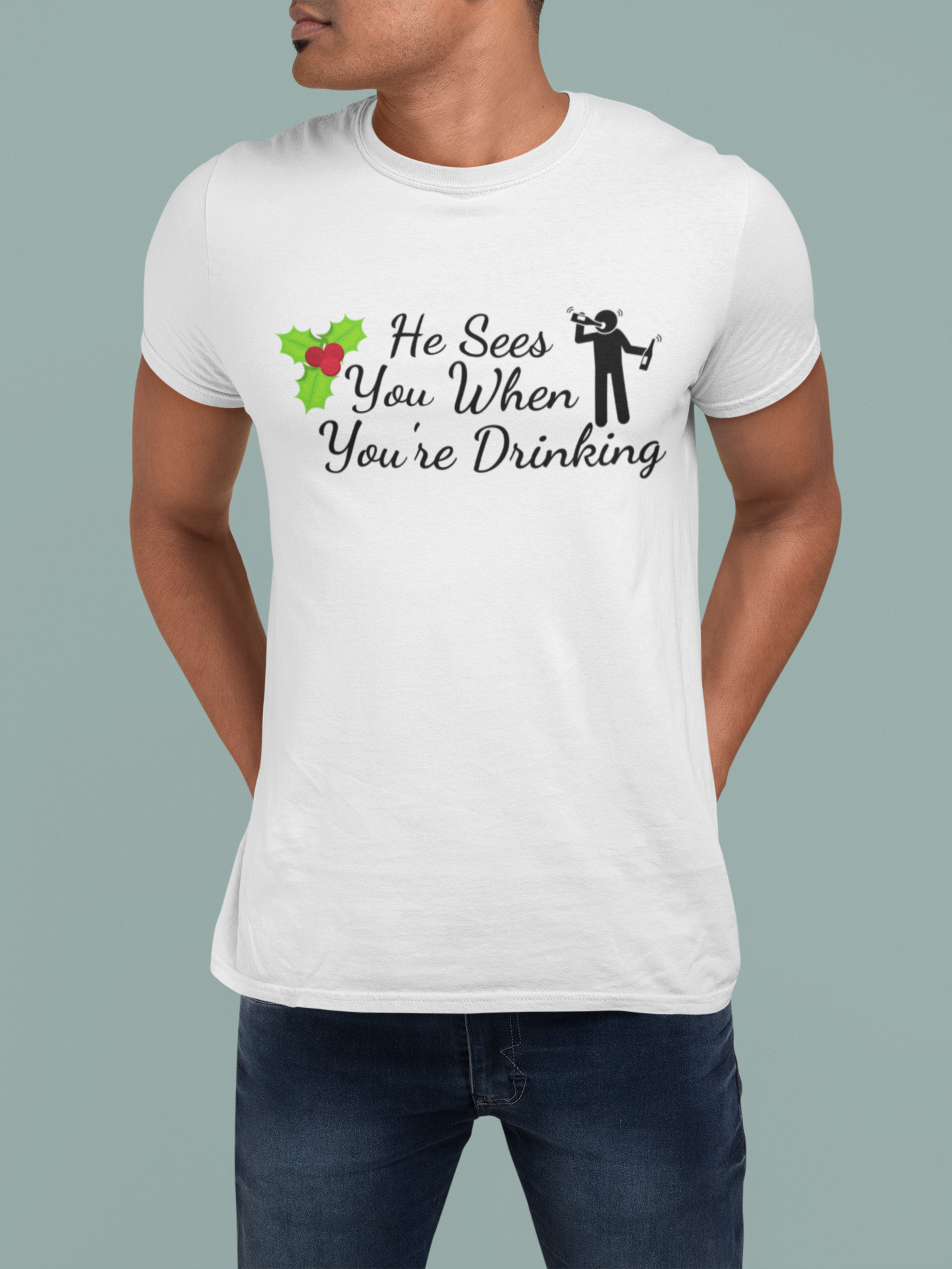 He Sees You When You're Drinking T-Shirt by Holiday Happy Hour