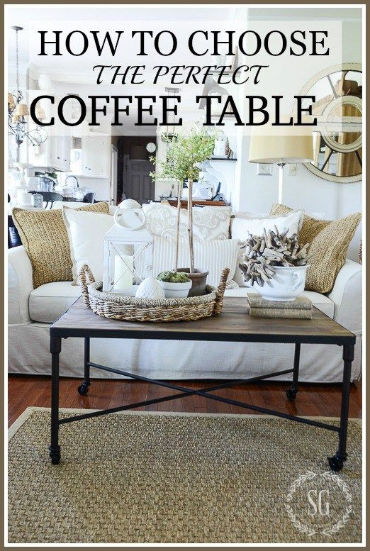 Don T Choose A New Coffee Table Until You Read This Tips For Choosing The Perfect Your Home