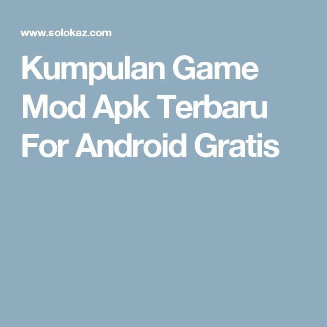 Kumpulan Game Mod Apk Terbaru For Android Gratis Android Games Android Mod