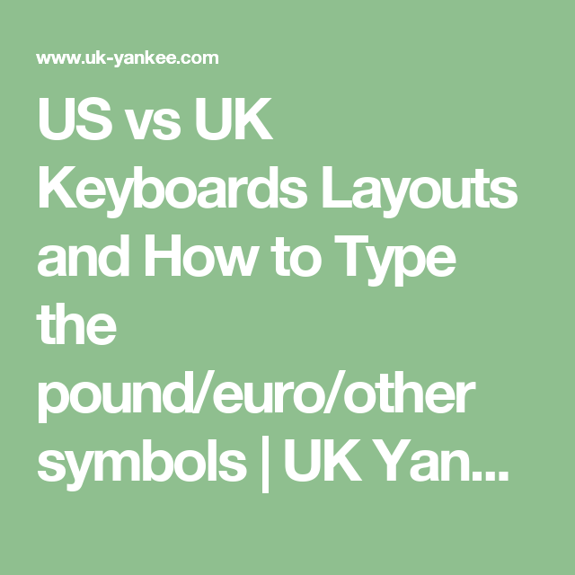 Us Vs Uk Keyboards Layouts And How To Type The Poundeuroother