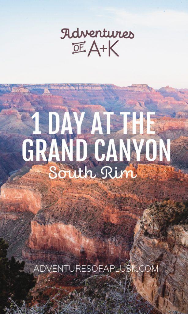 1 Day at the Grand Canyon South Rim   Grand Canyon Itinerary