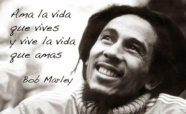 Bob Marley Citas De Bob Marley Te Amo Mi Vida Bob Marley