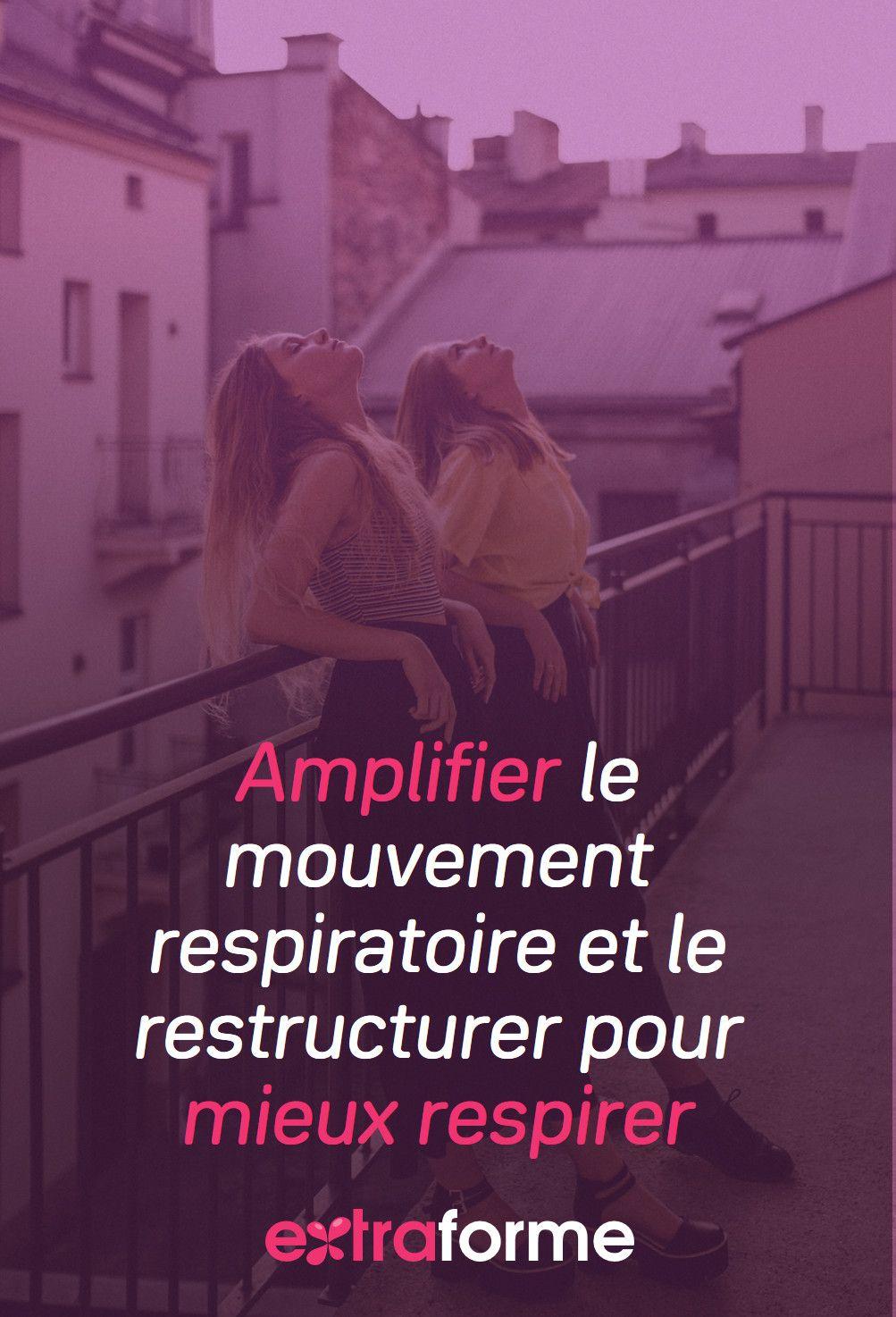 Amplifier Le Mouvement Respiratoire Et Le Restructurer Pour Mieux Respirer Systeme Lymphatique Respiratoire Gestion Du Stress