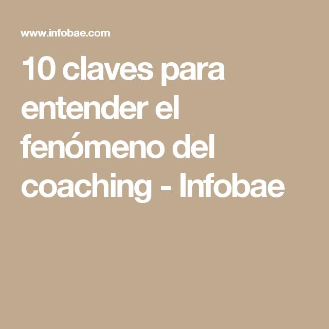 10 claves para entender el fenómeno del coaching - Infobae
