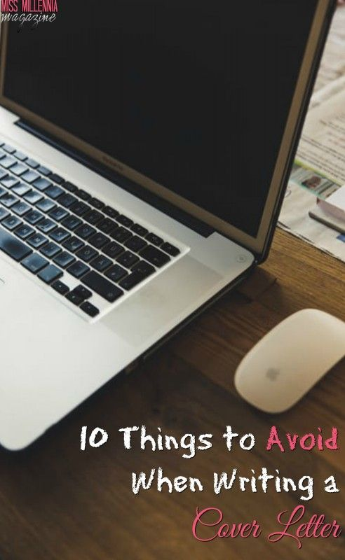 10 Things to Avoid When Writing a Cover Letter Adulting, Career - effective cover letters
