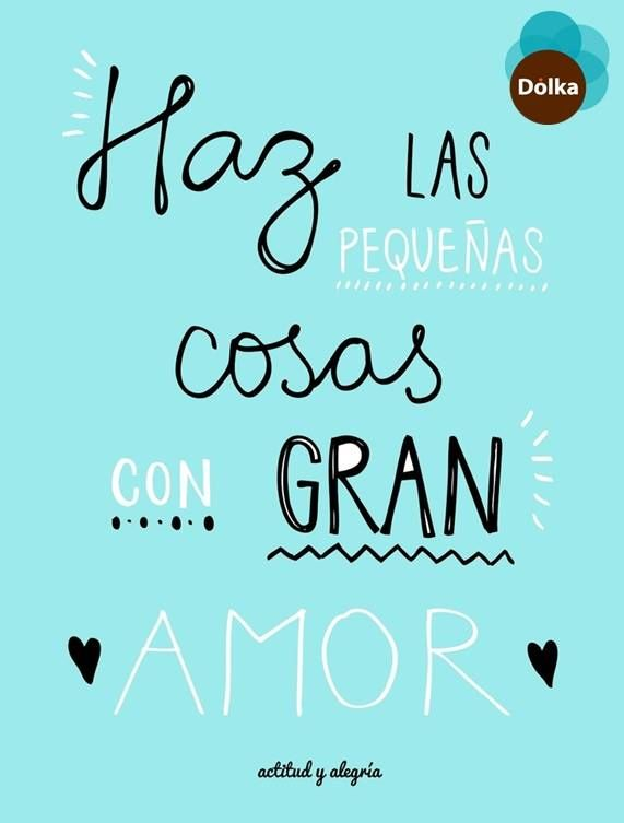 Haz Todo Con Amor Inspirational Quotes Words Positive Quotes