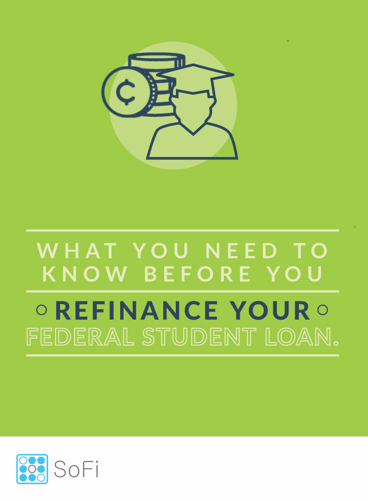 Before You Refinance Federal Student Loans Here S What You Should Know Faqs Sofi Federal Student Loans Student Loans Grants For College