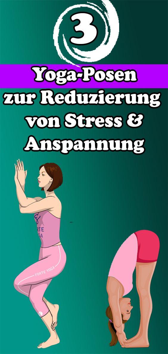 3 Yoga-Posen zur Reduzierung von Stress und Anspannung