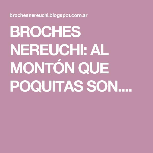 BROCHES NEREUCHI: AL MONTÓN QUE POQUITAS SON....