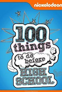 100 Things To Do Before High School Tv Series 2014 Imdb