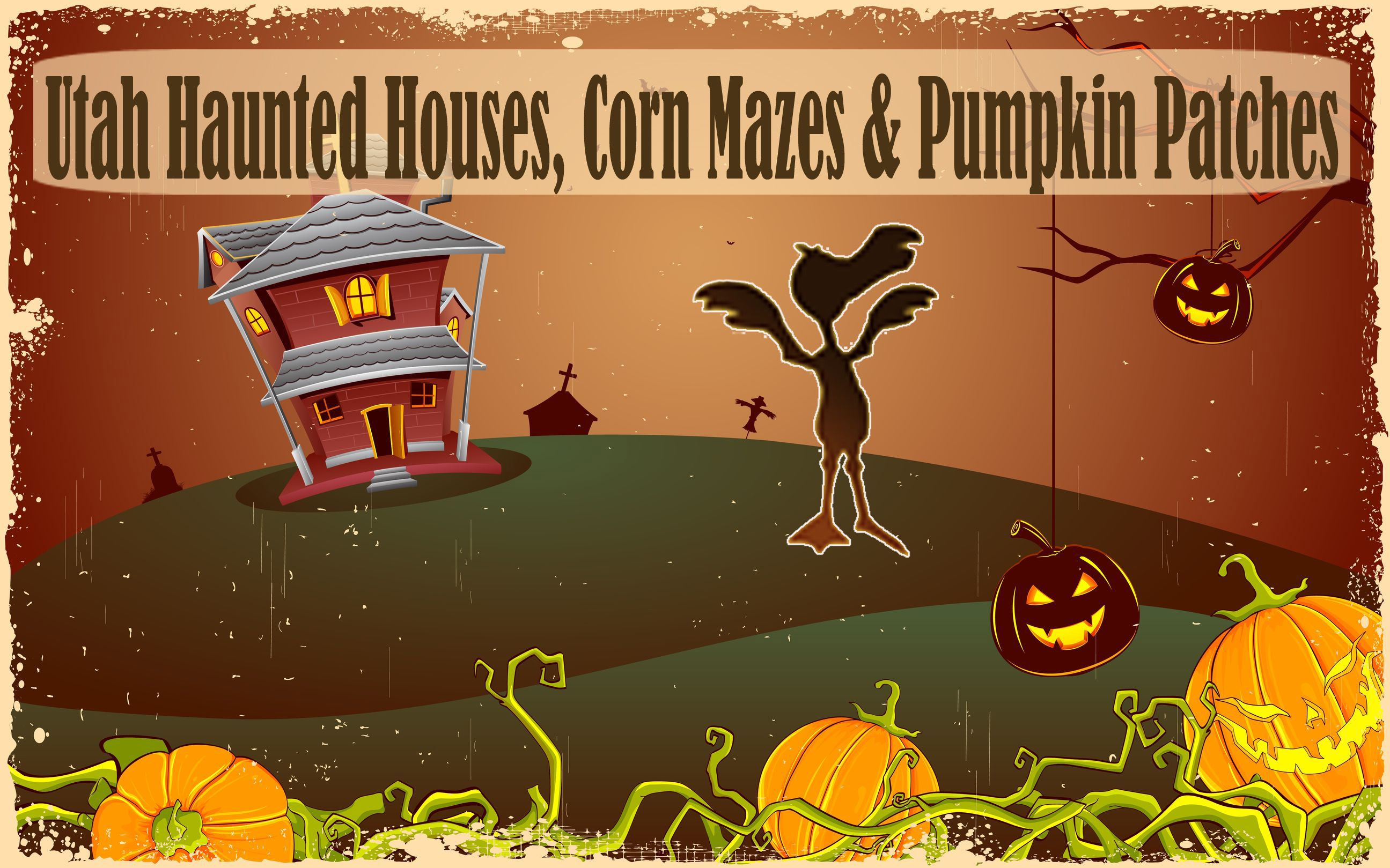 Utah Haunted Houses, Corn Mazes and Pumpkin Patches.