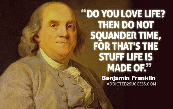 As Benjamin Franklin once said... Ben franklin quotes