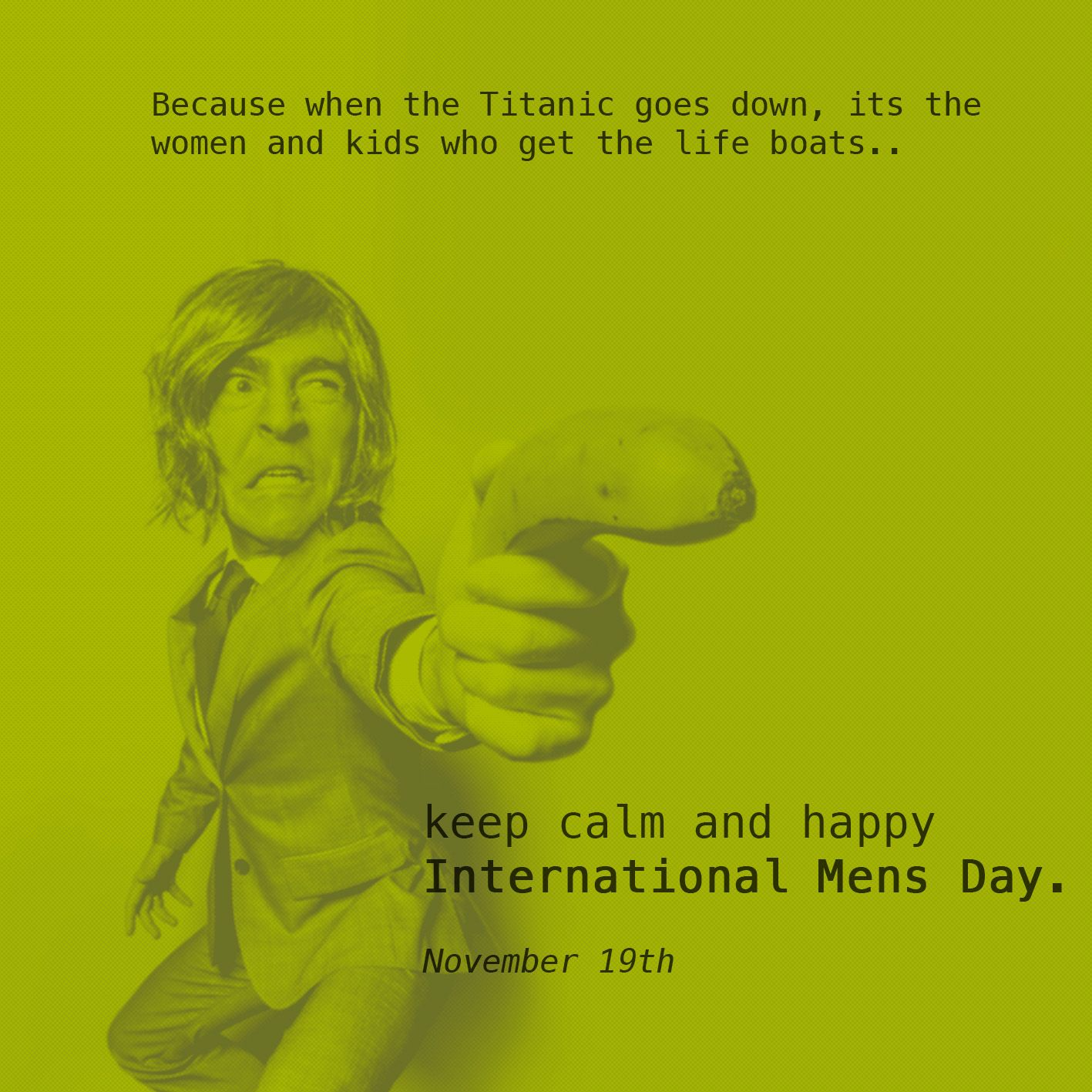 International Mens Day November 19th Nov19 Himtoo Mensday Internationalmensday International Men S Day Happy International Men S Day Men S Day Quotes