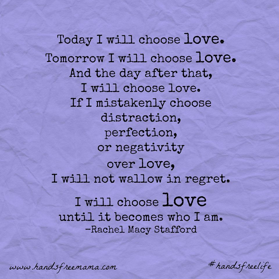 """I will choose love."""" ~Rachel Macy Stafford ..*  Only love today"""