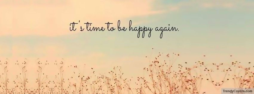 Be Happy Again Facebook Cover … Pinteres…