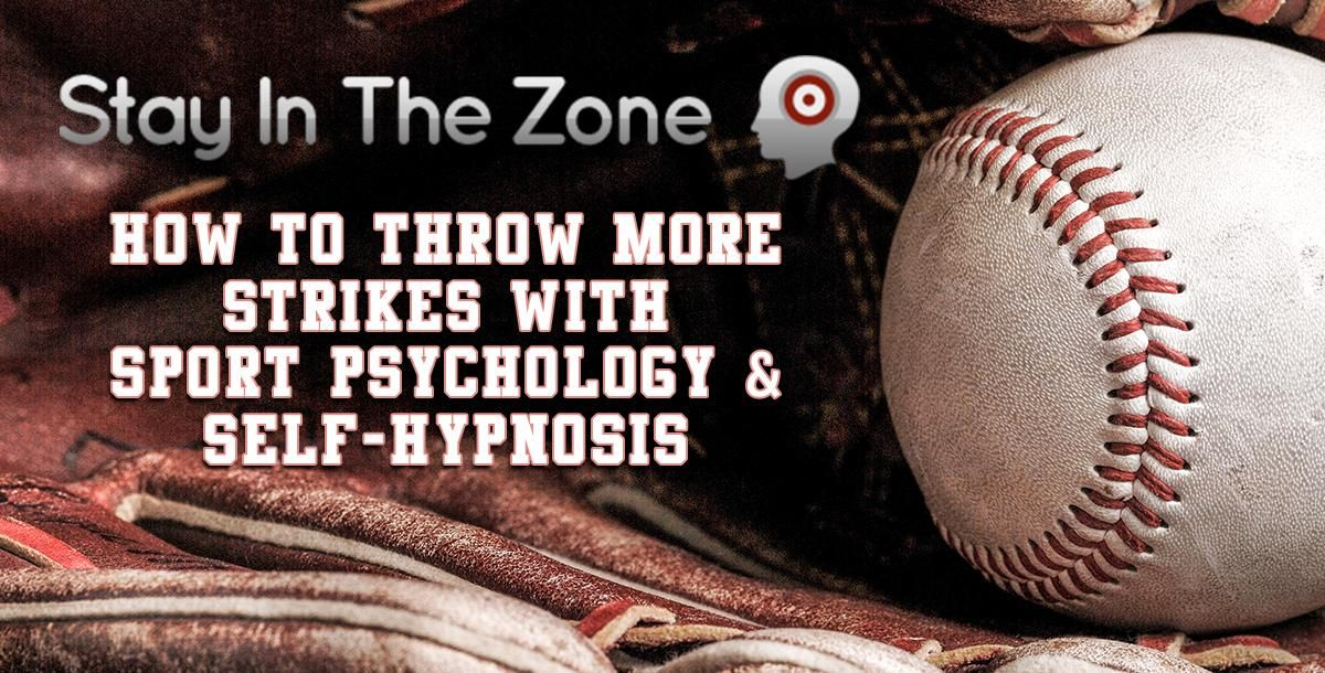 How To Throw More Strikes With Sport Psychology Self Hypnosis Sports Psychology Hypnosis Psychology