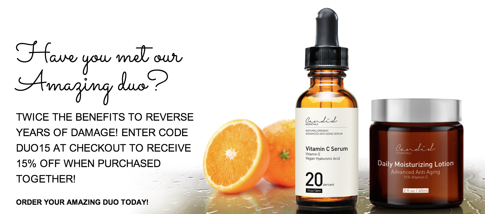 Our Vitamin C Serum and Daily Moisturizing Lotion work