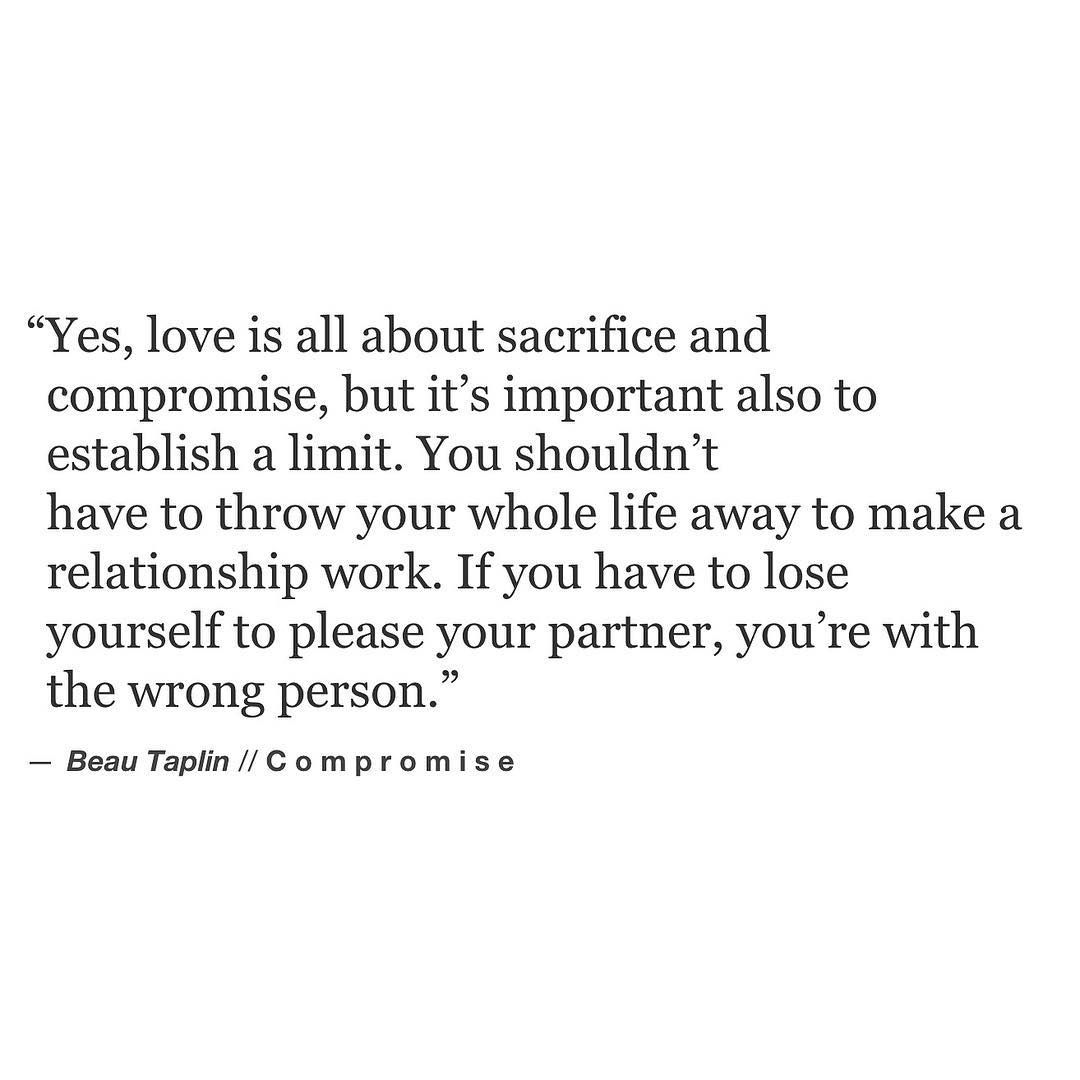 B E A U T A P L I N On Instagram Seriously When It Comes To A Relationship And Personal Goals You Can Ab Compromise Quotes True Quotes Quotes To Live By